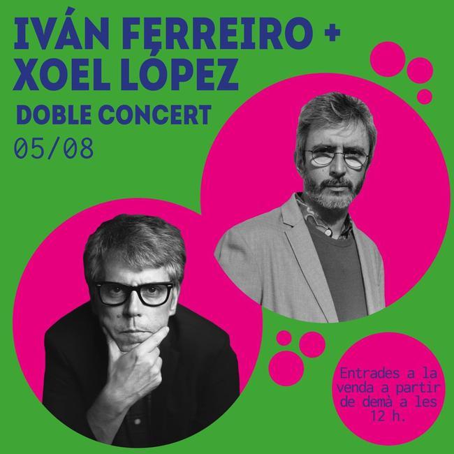 Iván Ferreiro + Xoel López
