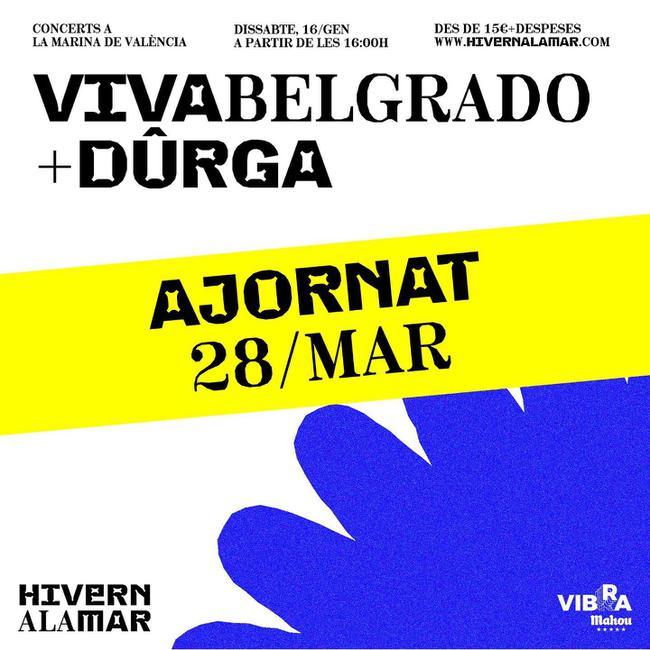 Viva Belgrado + Dûrga